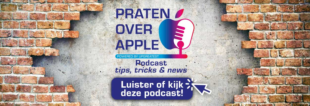Luister ons laatste podcast! Praten over Apple - powered by Upgreatest